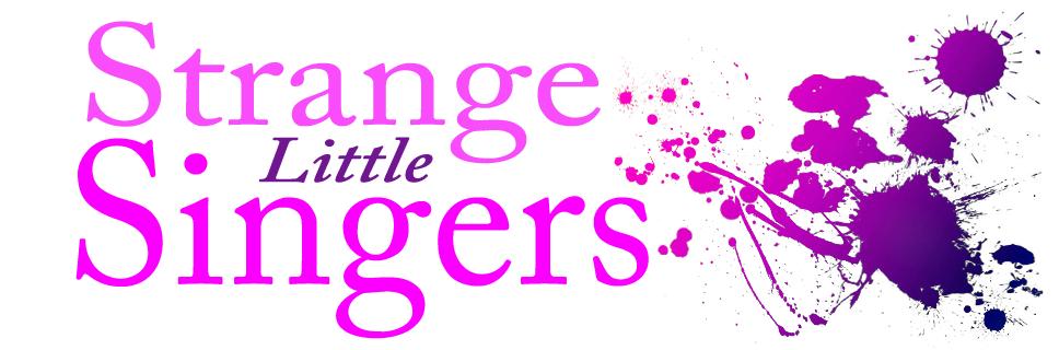 strange little singers