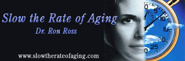 Slow the Rate of Aging - by Dr. Ron Ross