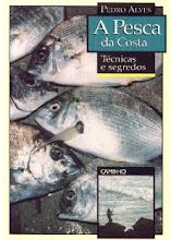 A Pesca da Costa - Técnicas e segredos
