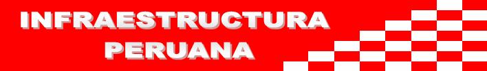 INFRAESTRUCTURA PERUANA