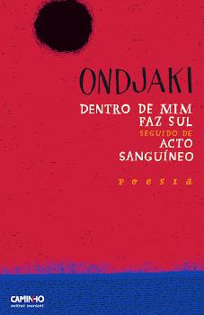 Ondjaki  - Dentro de mim faz Sul / Acto sanguíneo