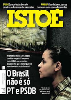 Revista Isto é-  Brasil não é só PT e PSDB