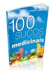 100%2BSucos%2Bcom%2BPoderes%2BMedicinais 100 Sucos com Poderes Medicinais