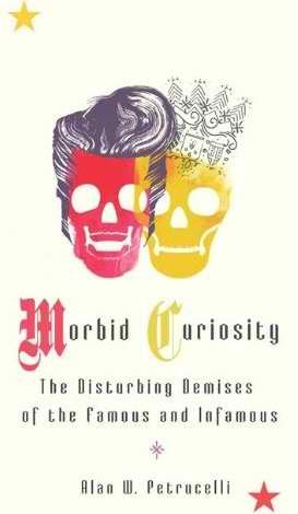 Dreamworld Book Reviews: Morbid Curiosity by Alan W. Petrucelli