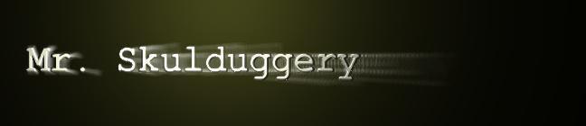 Mr. Skulduggery