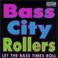 Bass City Rollers - Let the bass times roll [1995]_TTOB Bass+City+Rollers+-+Let+the+bass+times+roll