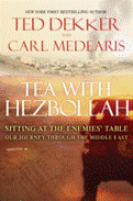 """Tea with Hezbollah"" by Ted Dekker and Carl Medearis"