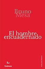 El hombre encuadernado, Bruno Mesa
