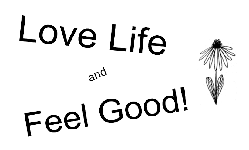 ! Love Life and Feel Good