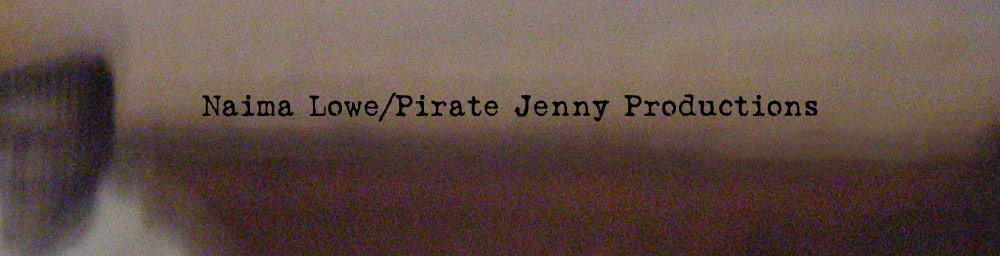 Naima Lowe / Pirate Jenny Productions
