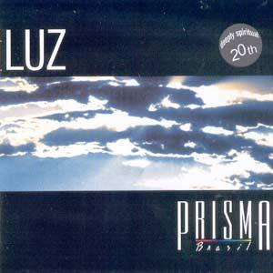 PRISMA+BRASILLuz01 PRISMA BRASIL   LUZ (VOZ e PLAY BACK)