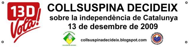13D Collsuspina decideix !!*!!  Referèndum d'autodeterminació!!*!!