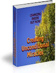 Changing Inside Out Now! Creating Unconditional Miracles