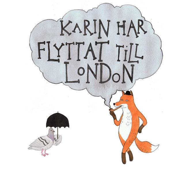 Karin har flyttat till London