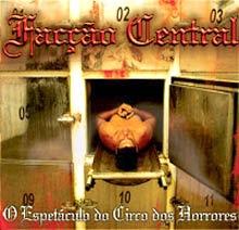 CD Facção Central   O Espetáculo do Circo dos Horrores | músicas