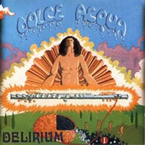 Delirium – Dolce Acqua – 1971 (IT) progressive rock