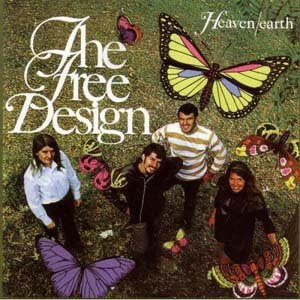 The Free Design - Heaven/Earth - 1969 (US) Psychedelic Pop, Sunshine Pop, Vocals, Jazz Pop