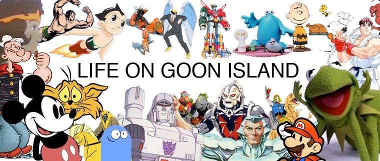 LIFE ON GOON ISLAND