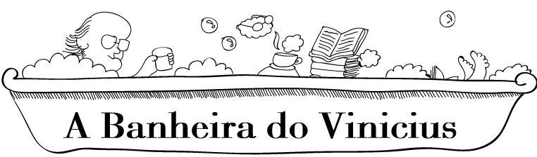 A Banheira do Vinícius - Blog da turma 525E FACHA