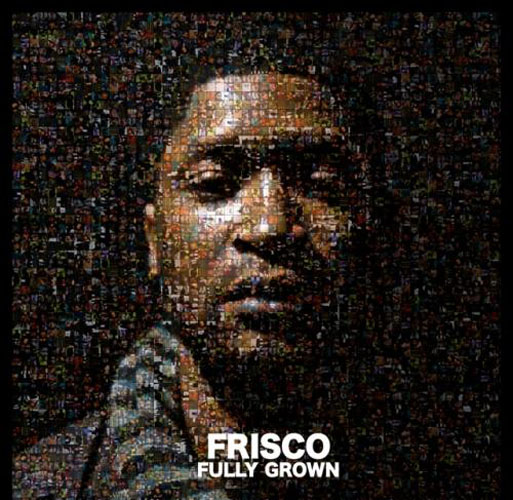 Frisco – Fully Grown (Album Download)