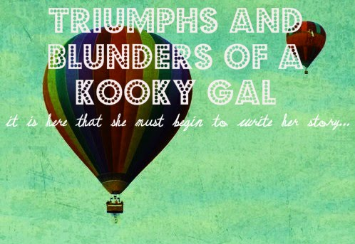 TRIUMPHS and blunders of a KOOKY gal
