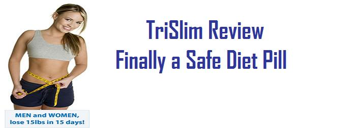 TriSlim Review-Finally a Safe Diet Pill