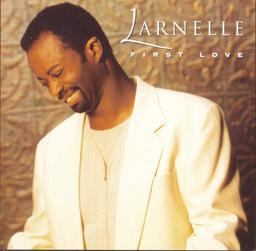 Larnelle Harris - First Love