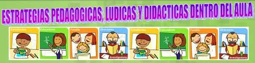 ESTRATEGIAS PEDAGOGICAS, LUDICAS Y DIDACTICAS DE QUIMICA DENTRO DEL AULA