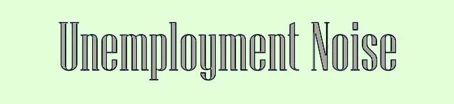 Unemployment Noise