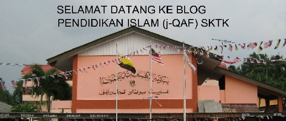 SELAMAT DATANG KE BLOG PANITIA PENDIDIKAN ISLAM- j-QAF SEKOLAH KEBANGSAAN TANAH KEBUN