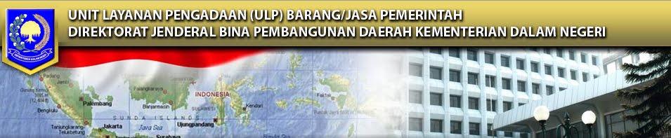 Unit Layanan Pengadaan Ditjen Bina Pembangunan Daerah Kementerian Dalam Negeri