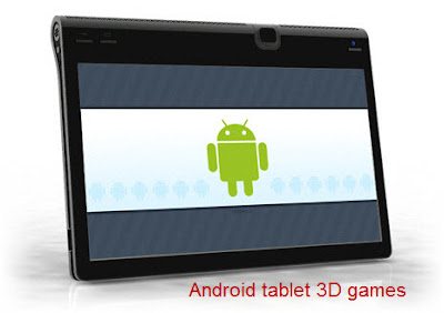 Android tablet 3D games
