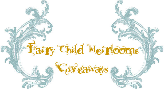 Fairy Child Heirlooms Giveaways