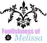Foolishness of Melissa