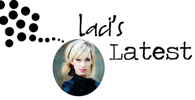 Laci's Latest