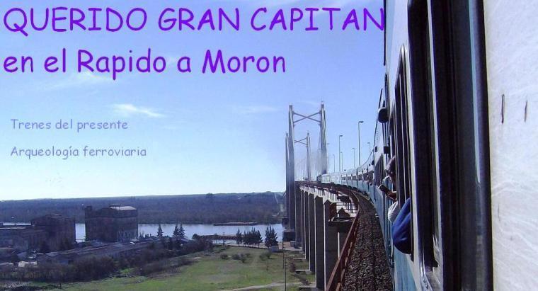 RAPIDO A MORON. Trenes de ayer y hoy.