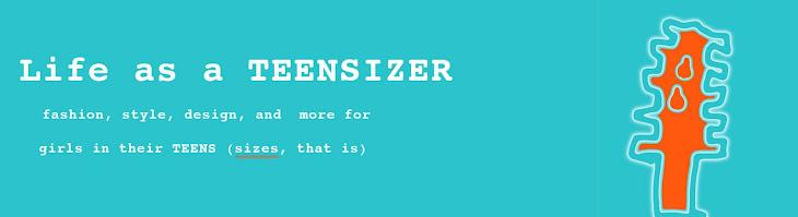 Life as a TEENSIZER