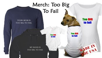 Too Big To Fail Merchandise