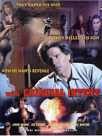 WITH CRIMINAL INTENT FEATURE FILM DIRECTED BY JAY WOELFEL