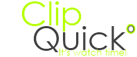 Clip Quickº - It's watch time!