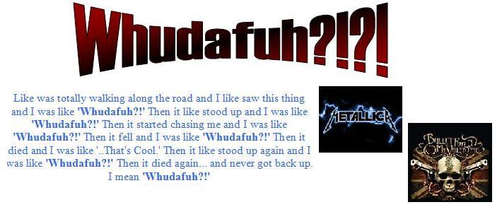 Whudafuh?!?!