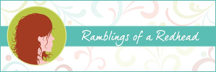 Ramblings of a Redhead