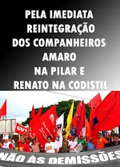Campanha pela imediata reintegração dos Companheiros Renato e Amaro