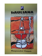 Bauliana - Worshipping the Great God in Man - by Mac Haque