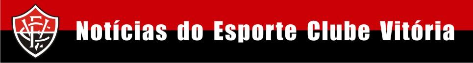 Notícias do Esporte Clube Vitória