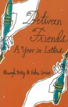Between Friends: A Year in Letters by Oonagh Berry and Helen Levine