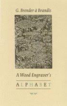 A Wood Engraver's Alphabet by Gerard Brender à Brandis