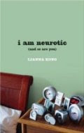 I Am Neurotic by Lianna Kong