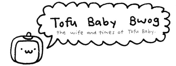 Tofu Baby Bwog