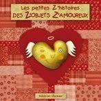 """""""Les p'tites z'histoires des z'objets z'amoureux"""""""